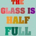 Is Your Glass Half Empty or Half Full #nablopomo