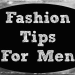8 Fashion Tips for Men