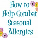 9 Tips to Combat Seasonal Allergies