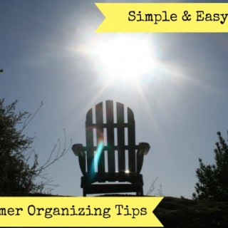 4 Simple and Easy Summer Organizing Tips