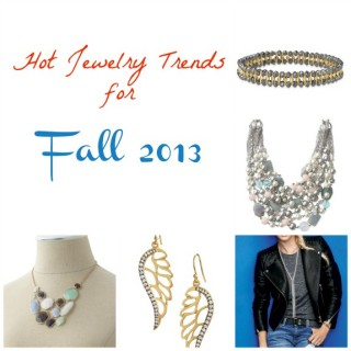 Hot Jewelry Trends for Fall 2013