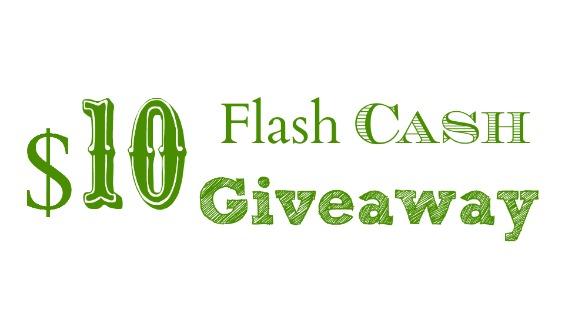 $10 Flash Cash Giveaway