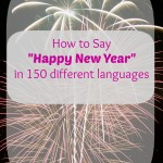How to Say Happy New Years in 150 Different Languages
