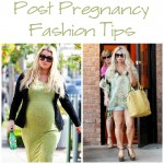 Post Pregnancy Fashion Tips
