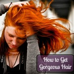 How to Get Gorgeous Hair
