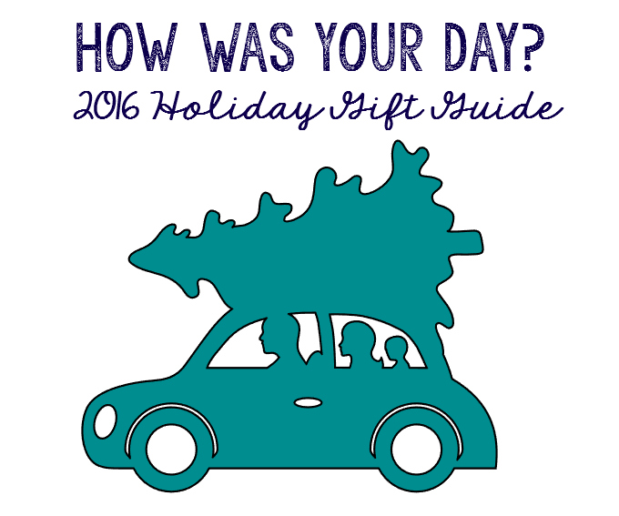 How was your day holiday gift guide