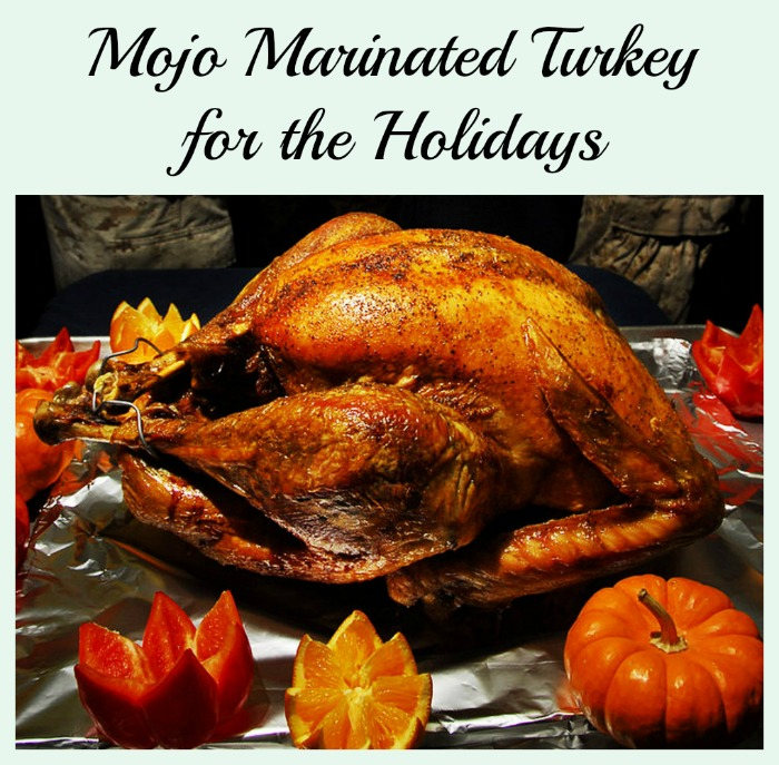mojo marinated turkey Liven Up the Holidays with Mojo Turkey Recipe