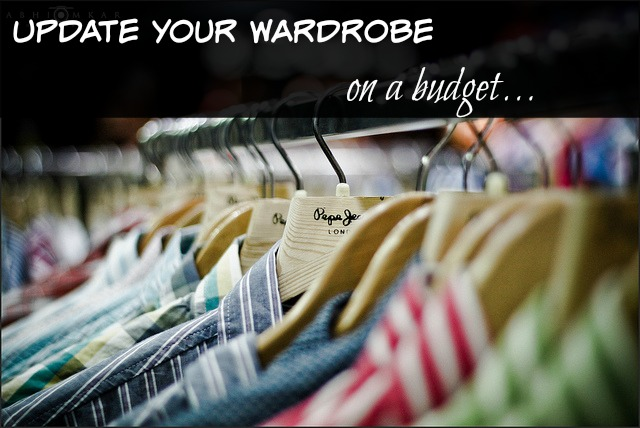 update your wardrobe on a budget How to Update Your Wardrobe on a Budget