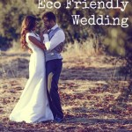Tips for an Eco Friendly Wedding on a Budget