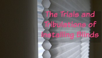 trials-and-tribulations-of-installing-blinds