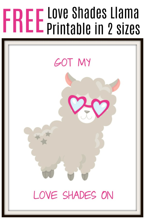 How cute is this Got My Love Shades On Lllama printable? It's kind of Valentine's Day themed, but could easily be for year-round enjoyment. This free printable artwork is available in two sizes - 8 x 10 and 11 x 17.