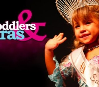 I Have a New Addiction – Toddlers and Tiaras