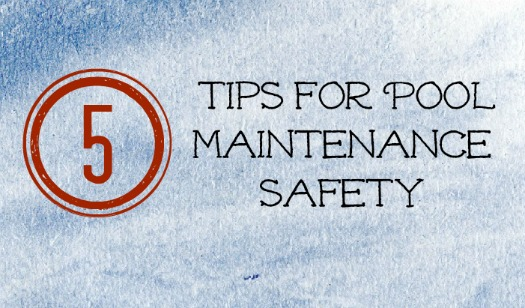 5 Tips For Swimming Pool Maintenance Safety How Was Your