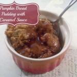 Pumpkin Bread Pudding Recipe with Homemade Caramel Sauce