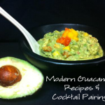 Modern Guacamole Recipe and Cocktail Pairings