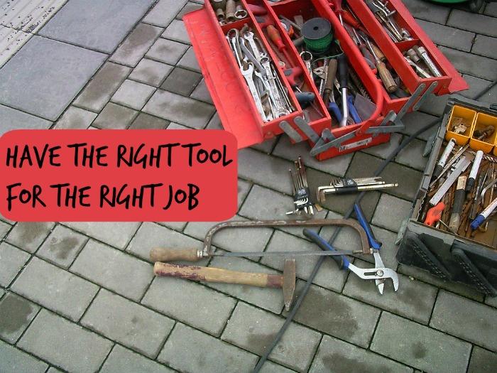 right-tool-right-job
