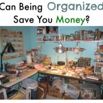 Can Being Organized Save You Money?