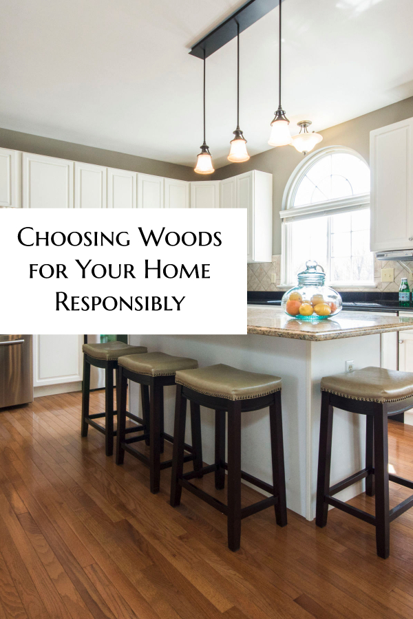 How to choose woods for your home responsibly and ethically. Make sure that the woods are eco friendly, and harvested in a responsible and ethical manner. #home #homedecor #ecofriendly#ethical