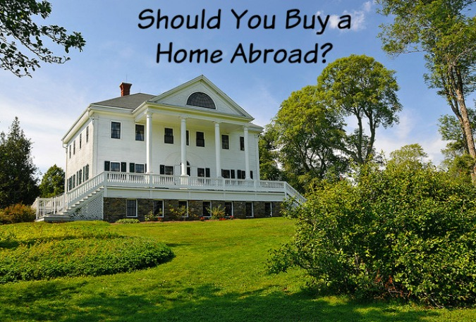 should-you-buy-a-home-abroad