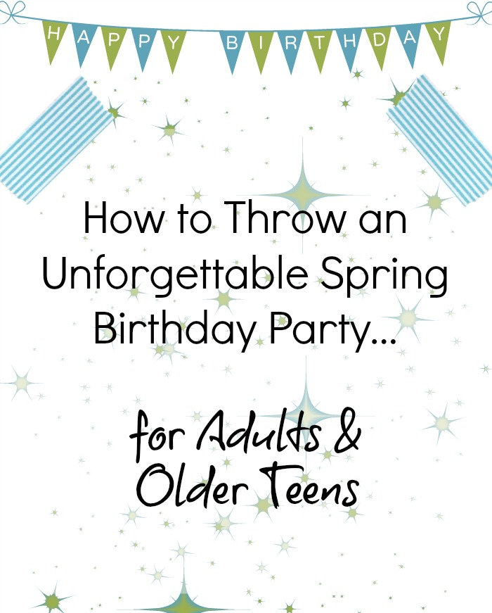 Throw an unforgettable spring birthday party for adults