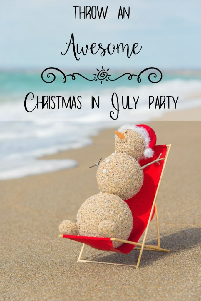 How to throw an awesome Christmas in July Party