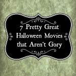 7 Halloween Movies that Aren't Gory