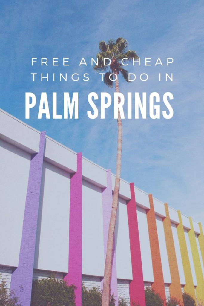 Free and Cheap Things to do in Palm Springs, CA and the general area