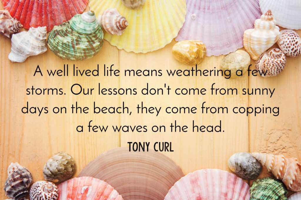Tony Curl Beach Quote