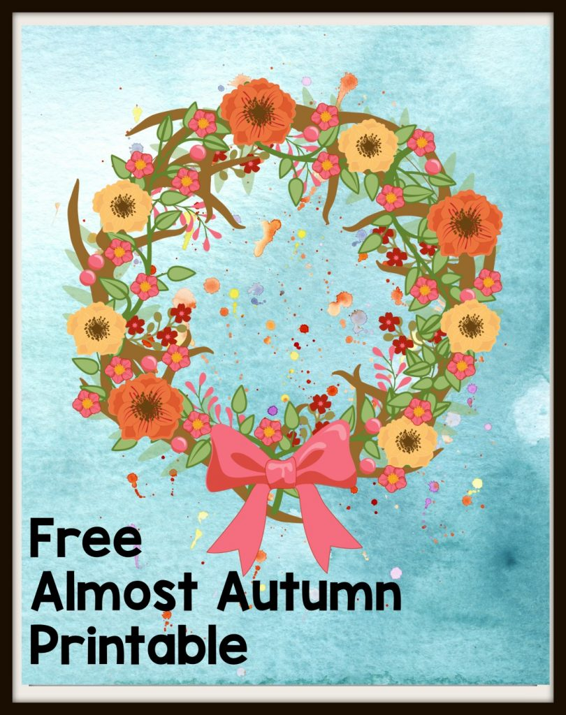 Get this free Almost Autumn Wreath Prinable to help celebrate the season