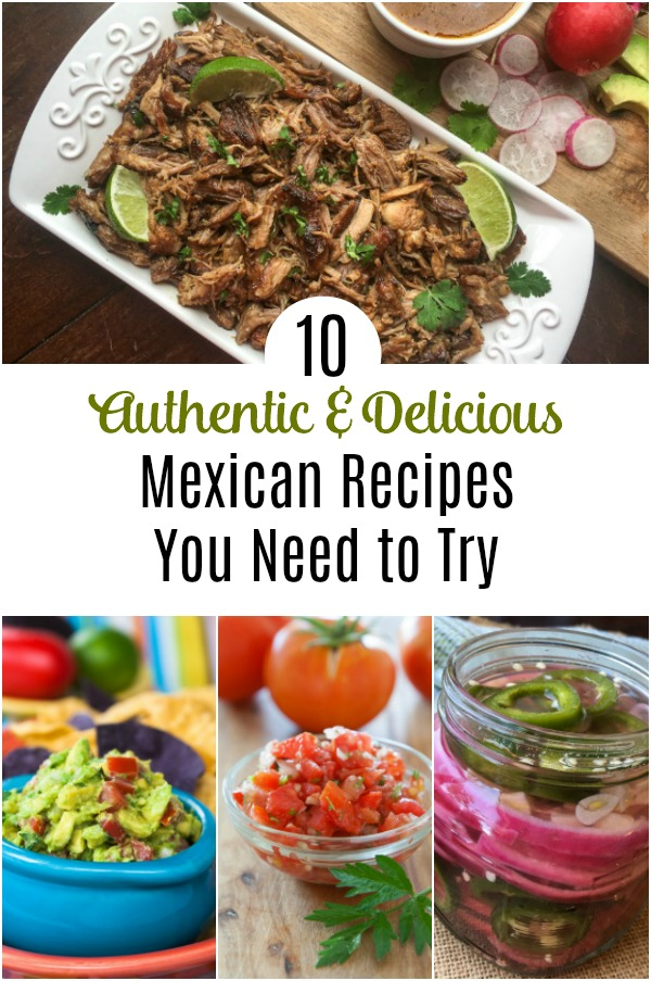 Love Mexican food?  Check out these 10 amazing dishes that are sure to make your next fiesta a total hit. Perfect for Cinco de Mayo, or any time that you want some great authentic Mexican food recipes.