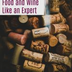 How to pair food and wine like a pro. A guide to matching food and wines that go together.