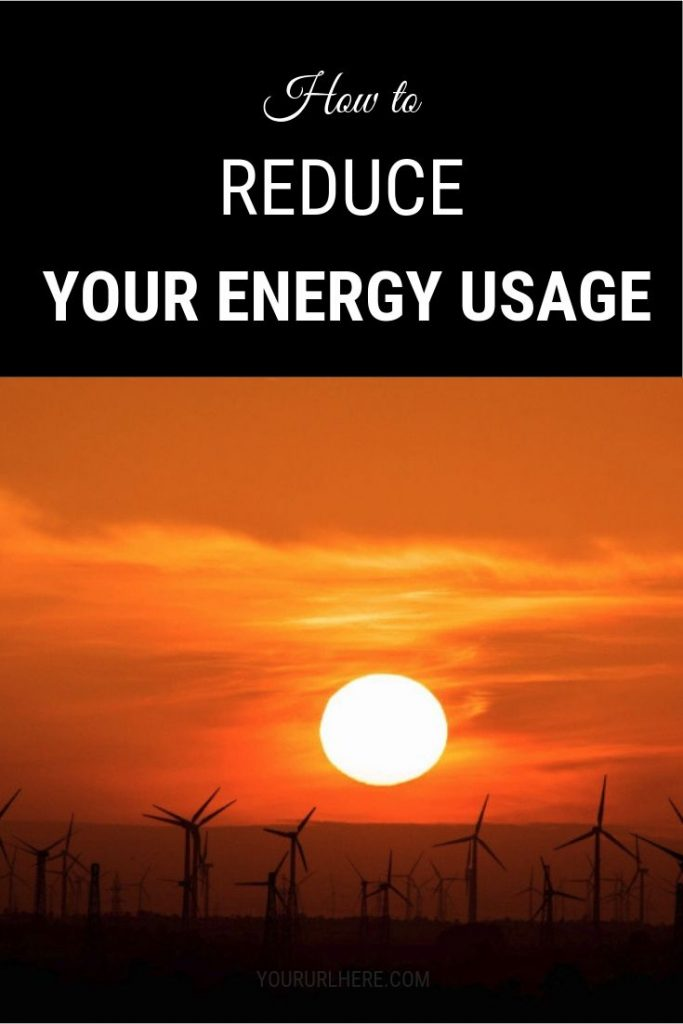 10 easy ways to reduce your energy usage and dependence on the energy grid