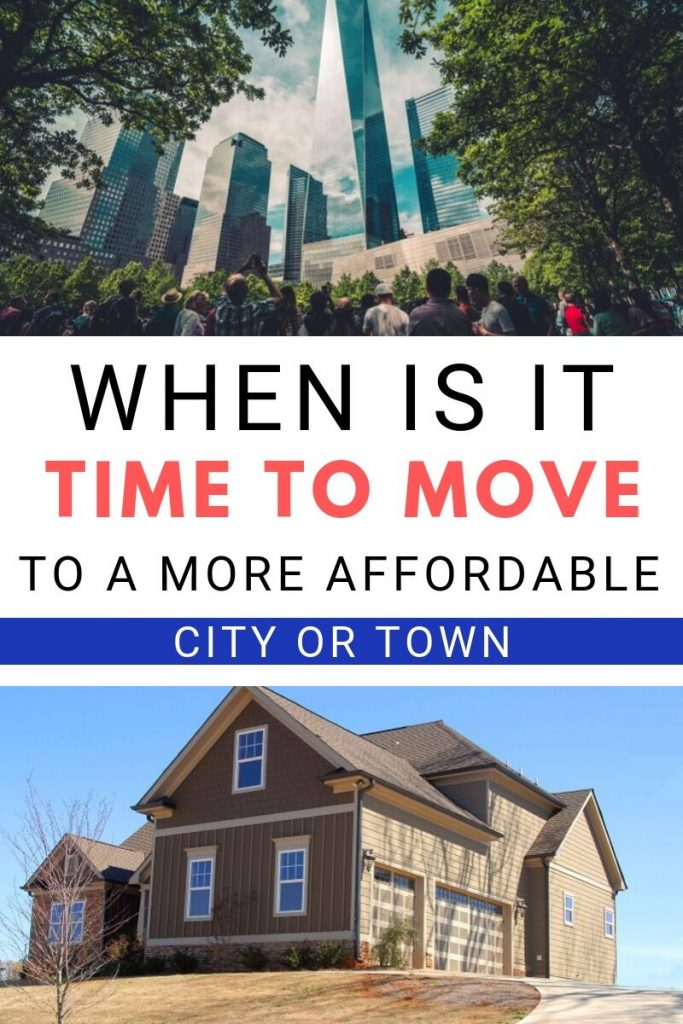 When is it time to move to a more affordable area
