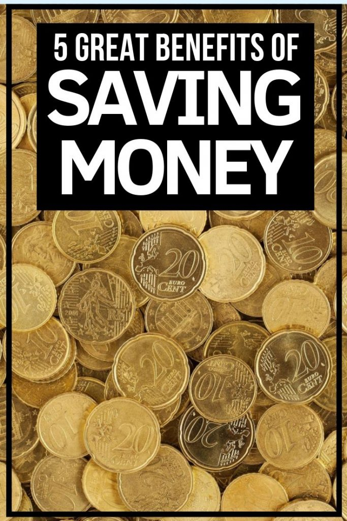 5 great benefits of saving money. Start with an emergency fund, and then go from there. Make your money work for you.