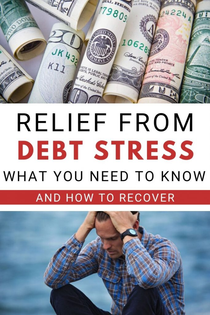 How to get relief from debt stress and anxiety. What you need to do and how to recover to get on a solid financial footing again.